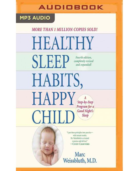 Healthy Sleep Habits, Happy Child : A Step-by-Step Program for a Good Night's Sleep (MP3-CD) (M.d. Marc - image 1 of 1