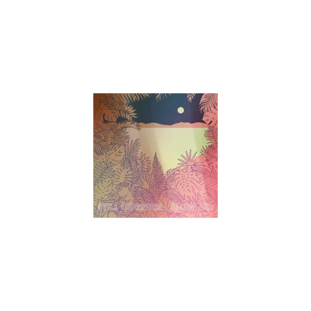 Still Corners - Slow Air (Vinyl)
