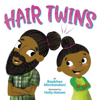 Hair Twins - by Raakhee Mirchandani (Hardcover)