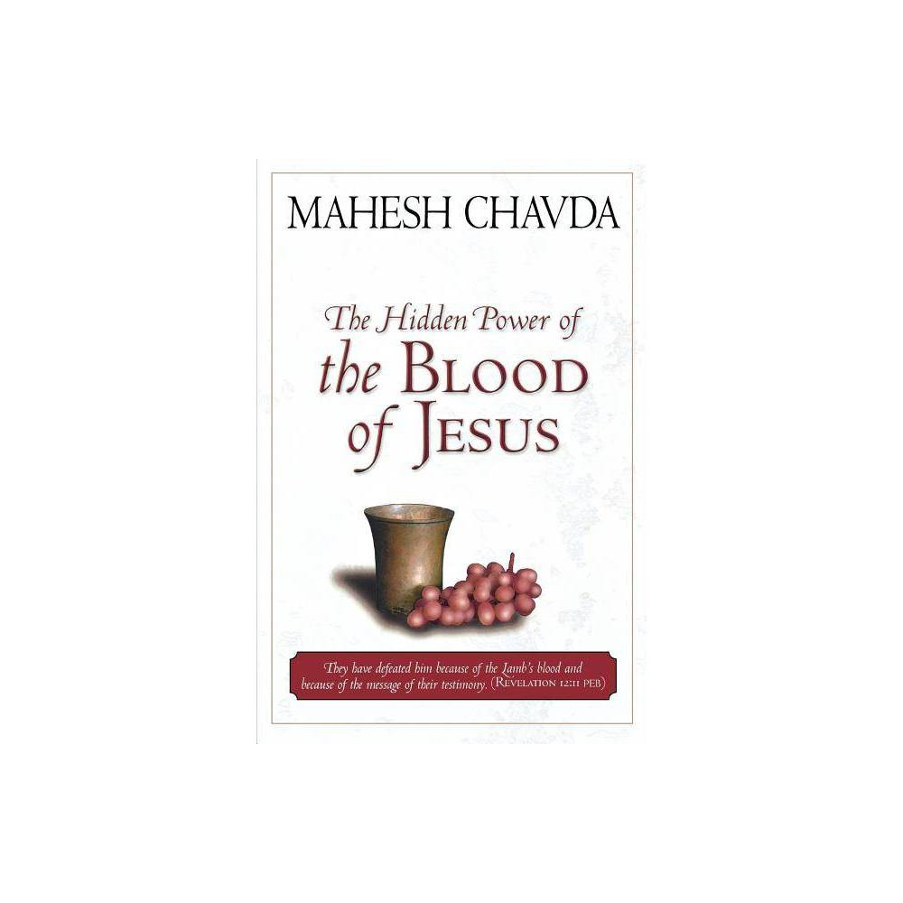 The Hidden Power Of The Blood Of Jesus By Mahesh Chavda Paperback