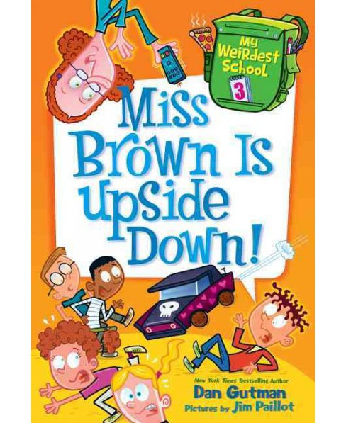 Miss Brown Is Upside Down! (Library) (Dan Gutman) - image 1 of 1