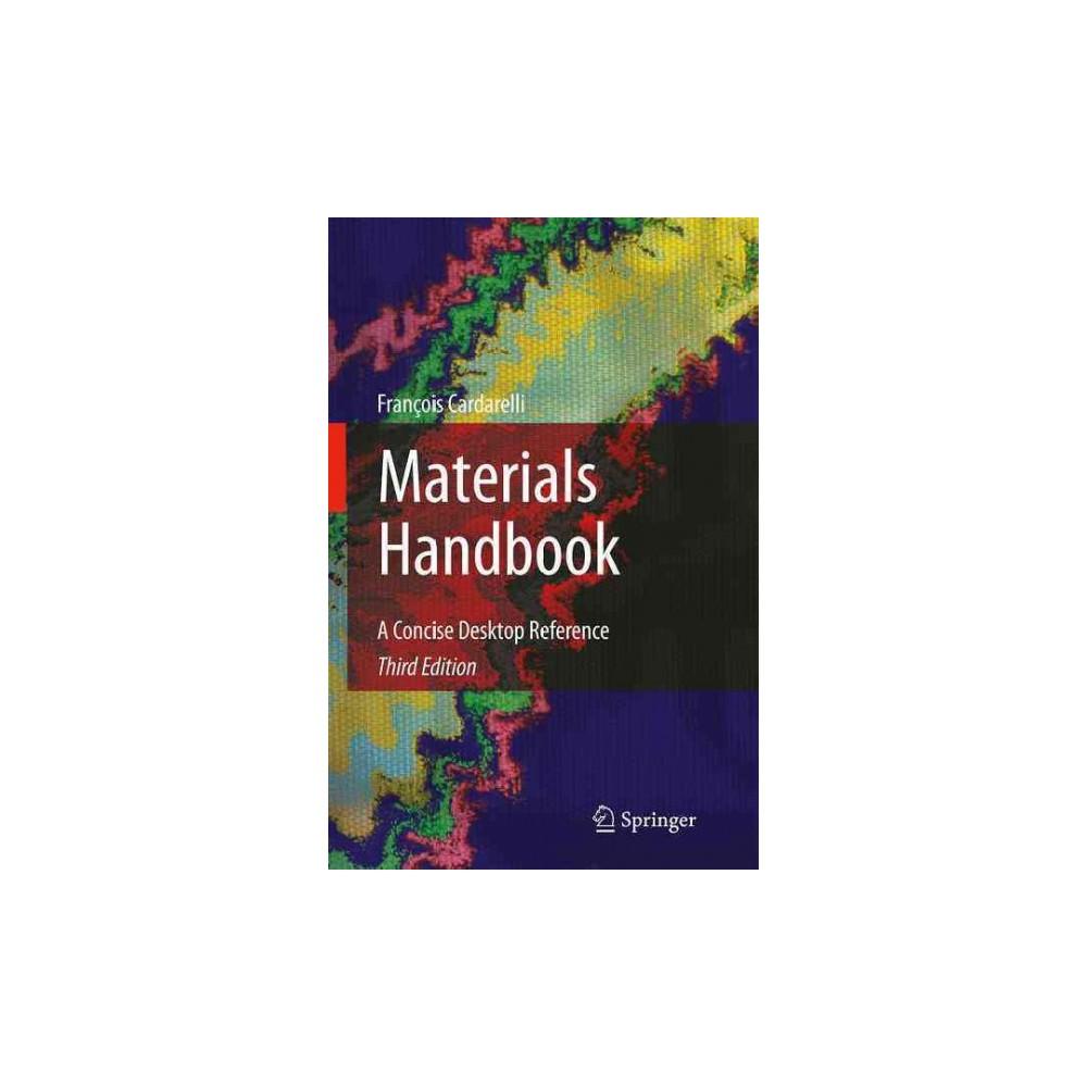 Materials Handbook : A Concise Desktop Reference - by Franu00e7ois Cardarelli (Hardcover)