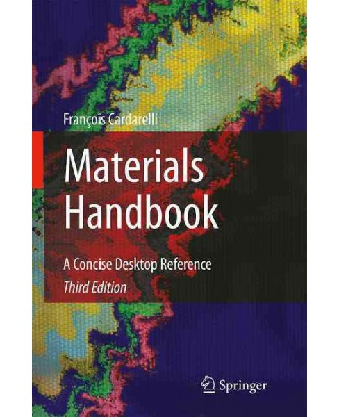 Materials Handbook : A Concise Desktop Reference -  by Franu00e7ois Cardarelli (Hardcover) - image 1 of 1