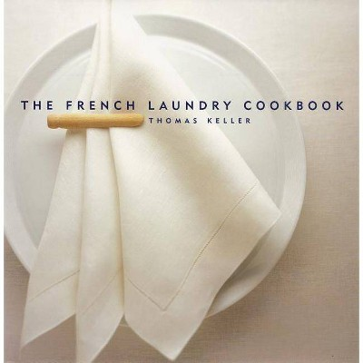The French Laundry Cookbook - (Thomas Keller Library)2 Edition by Thomas Keller (Hardcover)