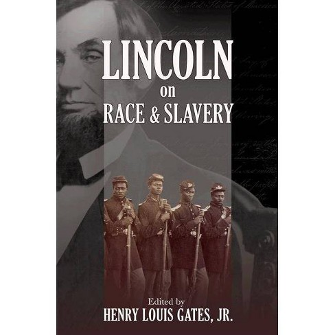 Lincoln on Race & Slavery - by  Henry Louis Gates & Donald Yacovone (Paperback) - image 1 of 1