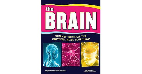Brain : Journey Through the Universe Inside Your Head (Hardcover) (Carla Mooney) - image 1 of 1