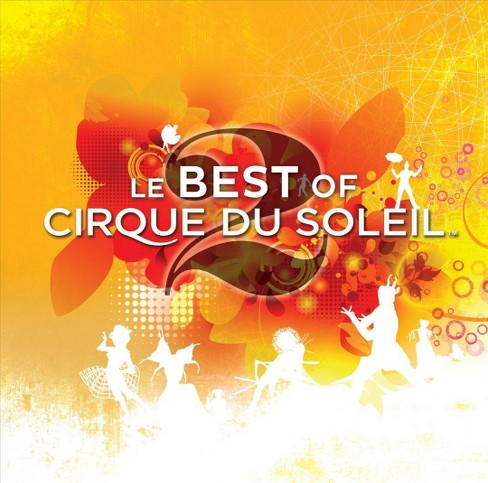 Cirque du soleil - Le best of 2 (Ost) (CD) - image 1 of 1
