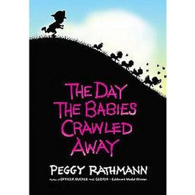 Day the Babies Crawled Away (School And Library)(Peggy Rathmann)