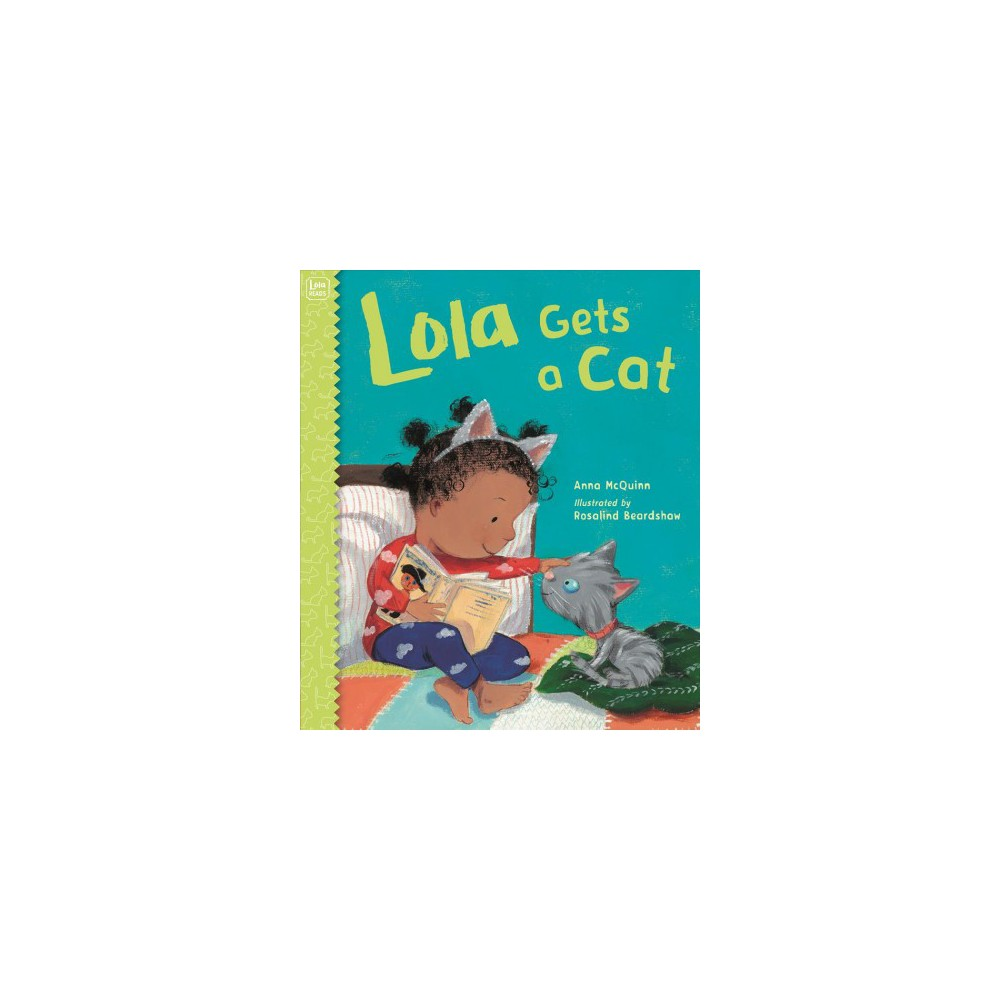 Lola Gets a Cat - Reprint (Lola) by Anna McQuinn (Paperback)
