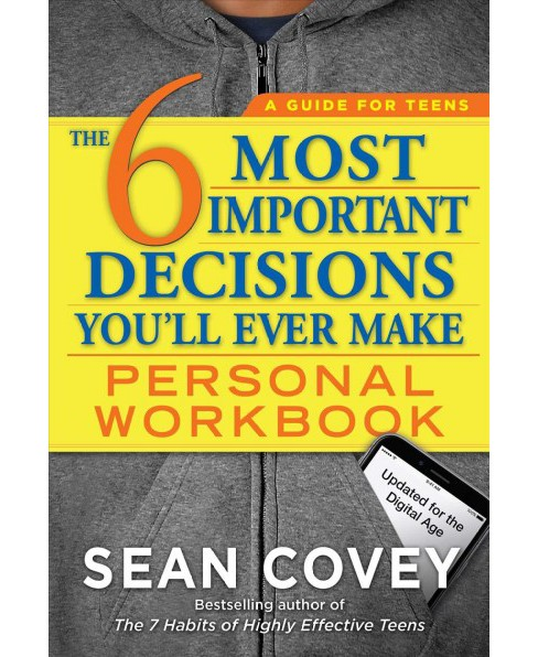 6 Most Important Decisions You'll Ever Make : Updated for the Digital Age (Paperback) (Sean Covey) - image 1 of 1