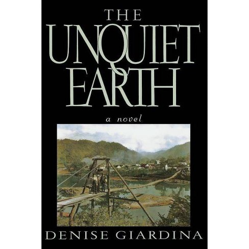 The Unquiet Earth - by  Denise Giardina (Paperback) - image 1 of 1