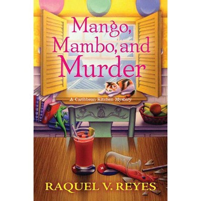 Mango, Mambo, and Murder - by  Raquel Reyes (Hardcover)