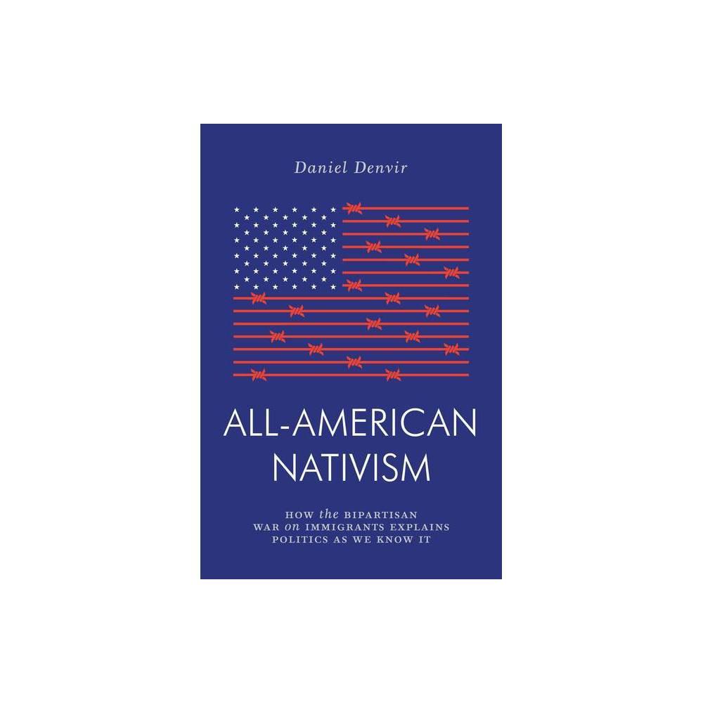 All American Nativism Jacobin By Daniel Denvir Paperback