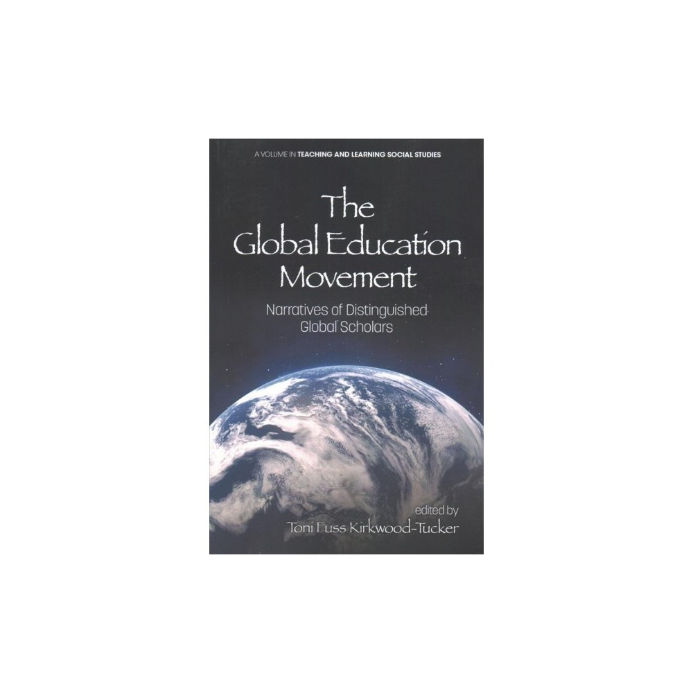 Global Education Movement : Narratives of Distinguished Global Scholars (Paperback) Global Education Movement : Narratives of Distinguished Global Scholars (Paperback)
