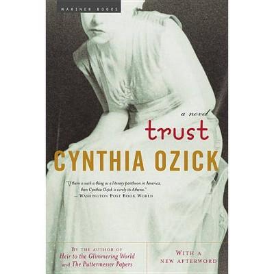 Trust - by  Cynthia Ozick (Paperback)