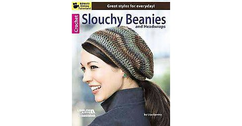 Crochet Slouchy Beanies and Headwraps (Paperback) - image 1 of 1