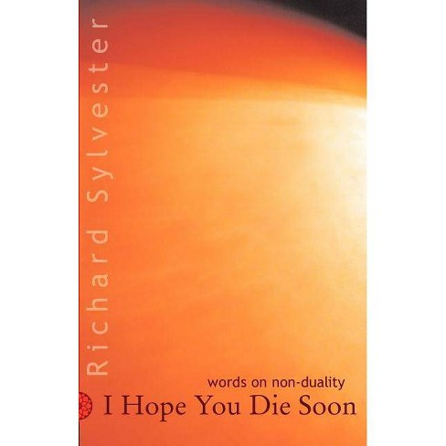 I Hope You Die Soon - by  Richard Sylvester (Paperback) - image 1 of 1