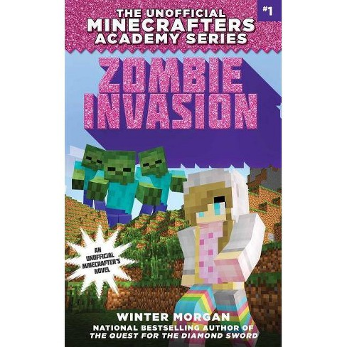 Zombie Invasion - (Unofficial Minecrafters Academy Seri) by  Winter Morgan (Paperback) - image 1 of 1