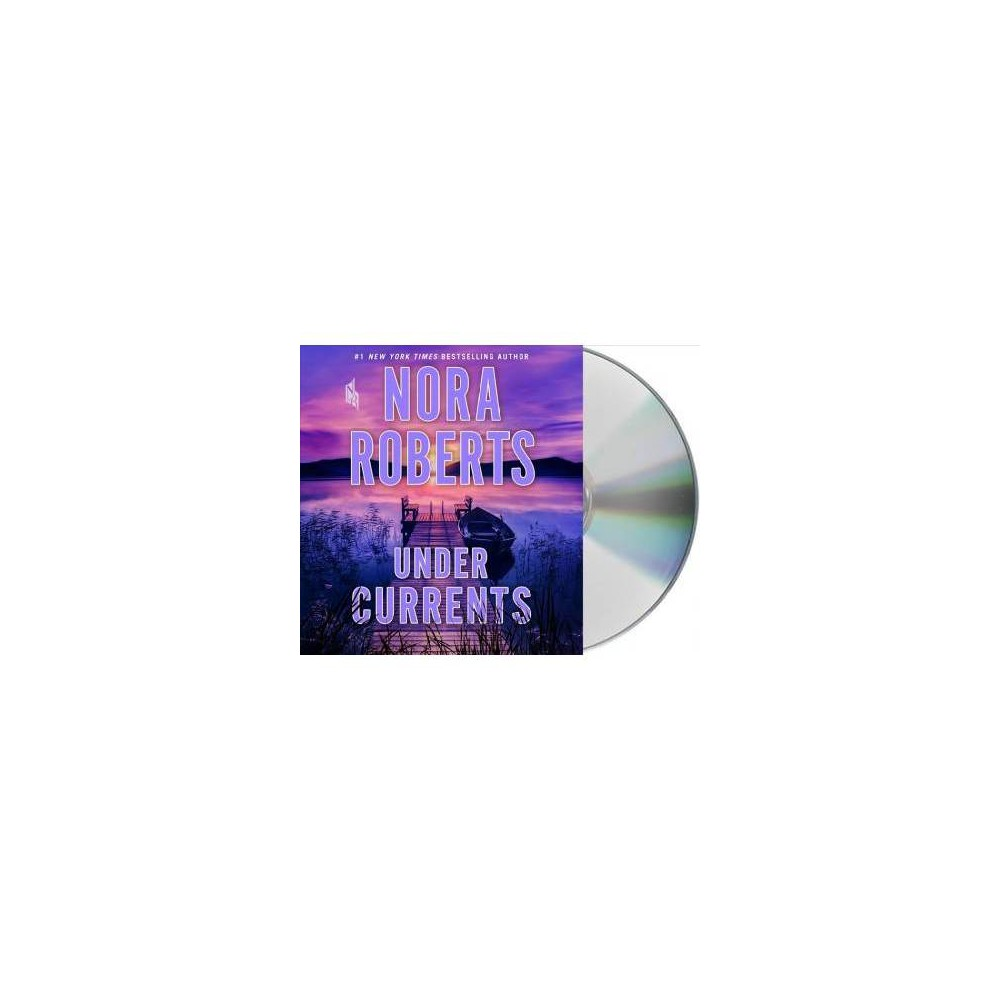 Under Currents - Abridged by Nora Roberts (CD/Spoken Word)