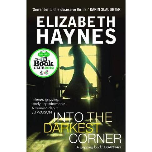 Into the Darkest Corner - by  Elizabeth Haynes (Paperback) - image 1 of 1