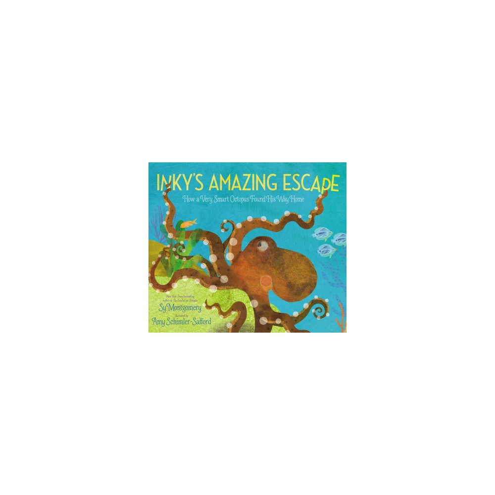 Inky's Amazing Escape : How a Very Smart Octopus Found His Way Home - by Sy Montgomery (School And