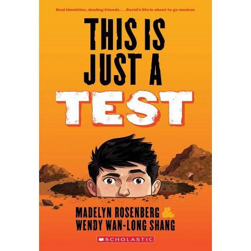 This Is Just a Test - by  Wendy Wan-Long Shang & Madelyn Rosenberg (Paperback) - image 1 of 1