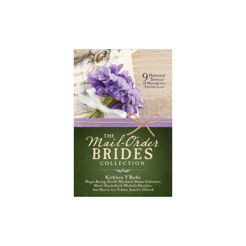 Mail-Order Brides Collection : 9 Historical Stories of Marriage That Precedes Love (Paperback) (Kathleen