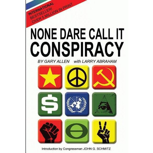 None Dare Call It Conspiracy - by  Gary Allen & Larry Abraham (Paperback) - image 1 of 1