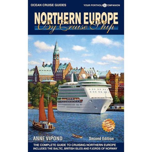 Northern Europe by Cruise Ship - 2 Edition by  Anne Vipond (Paperback) - image 1 of 1