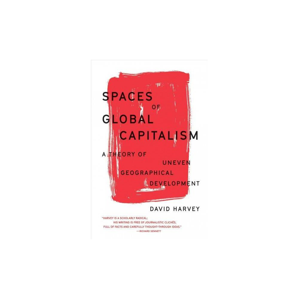 Spaces of Global Capitalism - by David Harvey (Paperback)