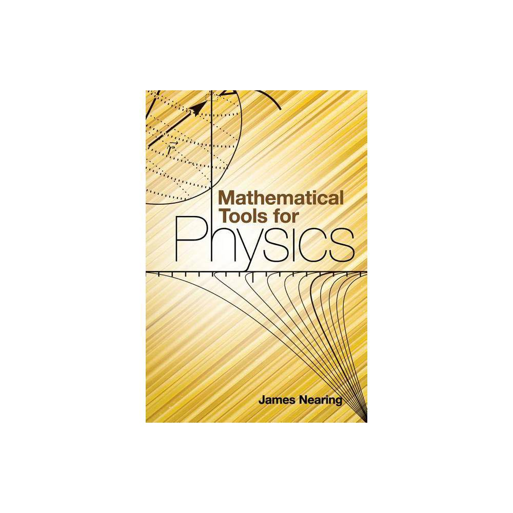 Mathematical Tools For Physics Dover Books On Physics By James Nearing Paperback