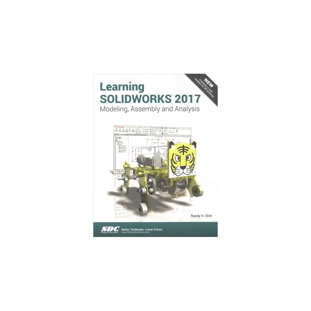 Learning Solidworks 2017 (Paperback) (Randy Shih)