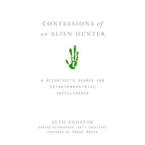 Confessions Of An Alien Hunter By Seth Shostak Hardcover
