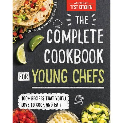 Complete Cookbook for Young Chefs : The Complete Cookbook for Young Chefs - by America's Test Kitchen (Hardcover)