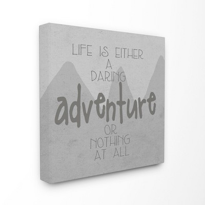 Life is an Adventure' Gray Mountains Stretched Canvas Wall Art (24 x24 )- Stupell Industries