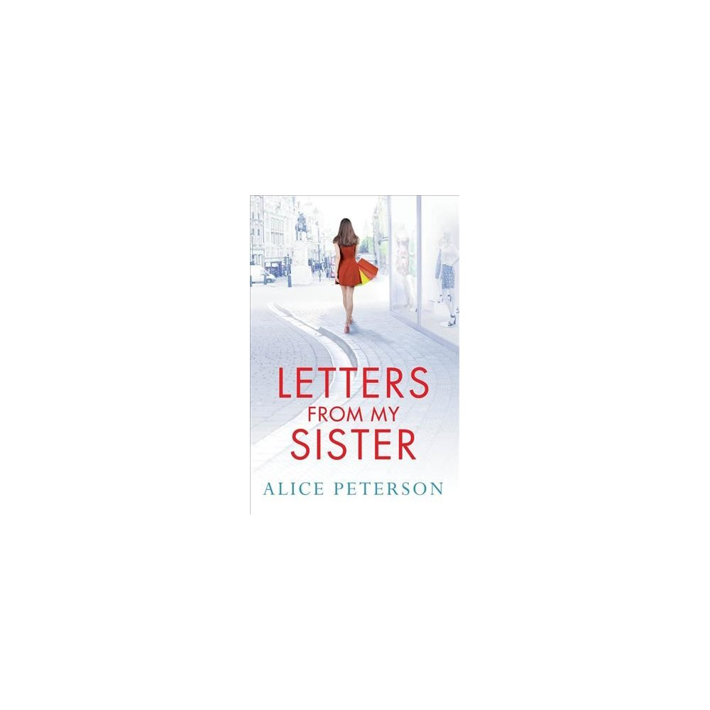 Letters from My Sister - by Alice Peterson (Paperback)