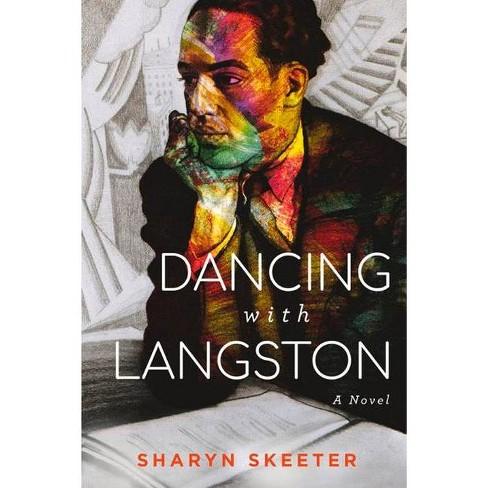 Dancing with Langston - by  Sharyn Skeeter (Paperback) - image 1 of 1