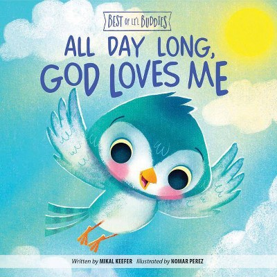 All Day Long, God Loves Me - (Best of Li'l Buddies)by Mikal Keefer (Board_book)