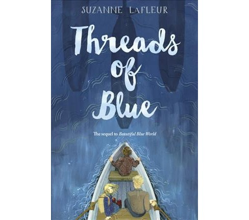 Threads of Blue -  by Suzanne Lafleur (Hardcover) - image 1 of 1