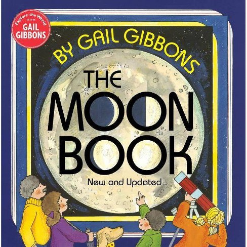 The Moon Book - by  Gail Gibbons (Hardcover) - image 1 of 1