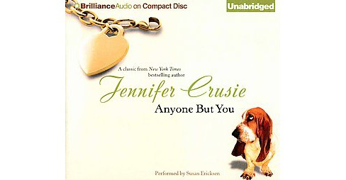 Anyone but You (Unabridged / Reprint) (CD/Spoken Word) (Jennifer Crusie) - image 1 of 1