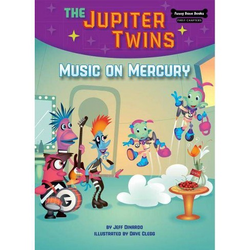 Music on Mercury (Book 7) - (Funny Bone Books (TM) First Chapters -- The Jupiter Twins) (Hardcover) - image 1 of 1