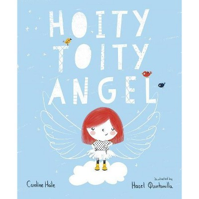 The Hoity-Toity Angel - by  Caroline Hoile (Paperback)