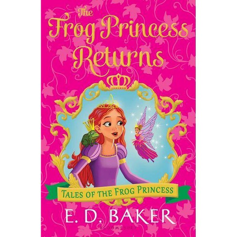 The Frog Princess Returns - (Tales of the Frog Princess) by  E D Baker (Paperback) - image 1 of 1