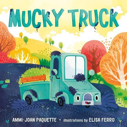 Mucky Truck - by  Ammi-Joan Paquette (Hardcover) - image 1 of 1