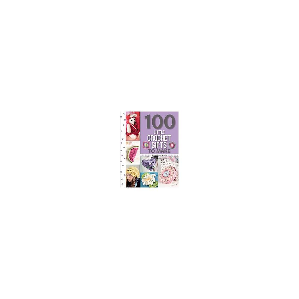 100 Little Crochet Gifts to Make (Paperback) (Val Pierce)