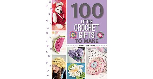 100 Little Crochet Gifts to Make (Paperback) (Val Pierce) - image 1 of 1