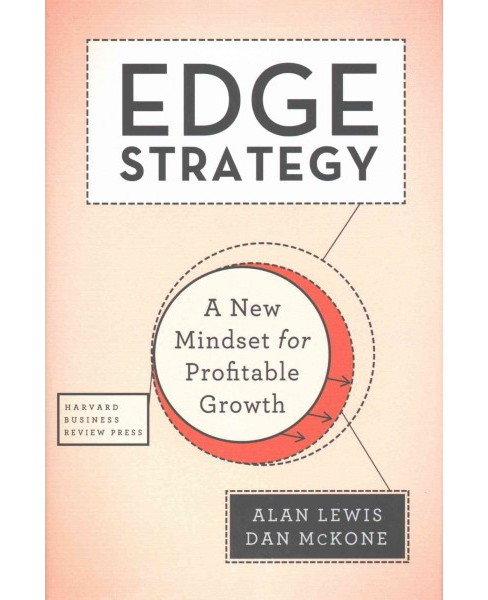 Edge Strategy : A New Mindset for Profitable Growth (Hardcover) (Alan Lewis) - image 1 of 1