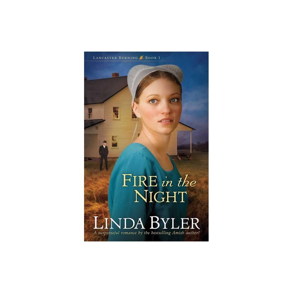 Fire In The Night Volume 1 Lancaster Burning By Linda Byler Paperback