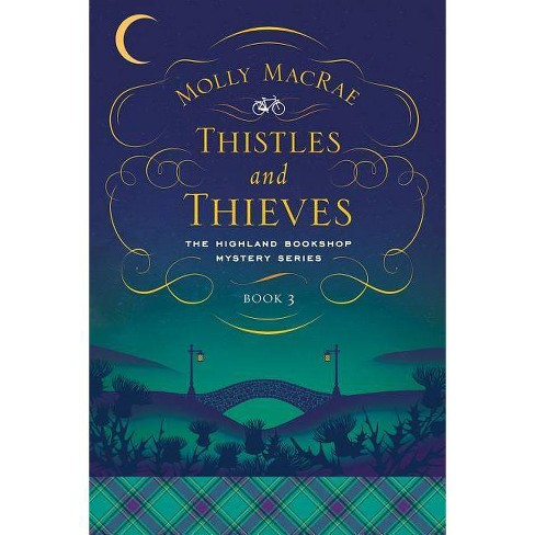 Thistles and Thieves - (Highland Bookshop Mystery) by  Molly MacRae (Hardcover) - image 1 of 1
